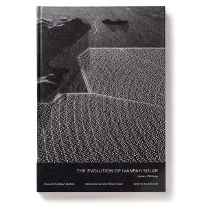 The Evolution of Ivanpah Solar, published by Steidl